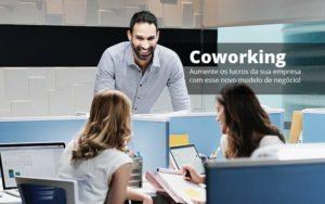 Coworking Aumente Os Lucros Da Sua Empresa Com Esse Novo Modelo De Negocio Post (1) Quero Montar Uma Empresa - Escritório de Contabilidade em Caxias do Sul | Prime Cont