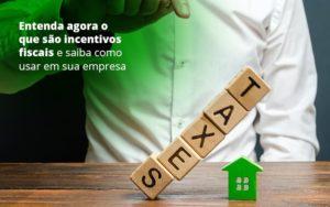 Incentivos Fiscais Entenda Como Enxugar Sua Tributacao - Escritório de Contabilidade em Caxias do Sul | Prime Cont