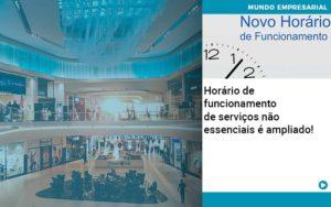 Horario De Funcionamento De Servicos Nao Essenciais E Ampliado - Escritório de Contabilidade em Caxias do Sul | Prime Cont