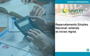 Reparcelamento Simples Nacional Entenda As Novas Regras - Escritório de Contabilidade em Caxias do Sul | Prime Cont