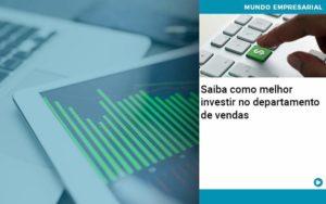 Saiba Como Melhor Investir No Departamento De Vendas - Escritório de Contabilidade em Caxias do Sul | Prime Cont