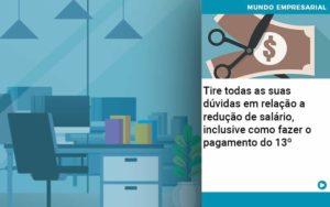 Tire Todas As Suas Duvidas Em Relacao A Reducao De Salario Inclusive Como Fazer O Pagamento Do 13 Quero Montar Uma Empresa - Escritório de Contabilidade em Caxias do Sul | Prime Cont