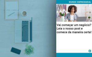 Vai Comecar Um Negocio Leia Nosso Post E Comece Da Maneira Certa Quero Montar Uma Empresa - Escritório de Contabilidade em Caxias do Sul | Prime Cont