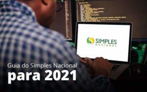 Guia Do Simples Nacional Para 2021 Post (1) Quero Montar Uma Empresa - Escritório de Contabilidade em Caxias do Sul | Prime Cont