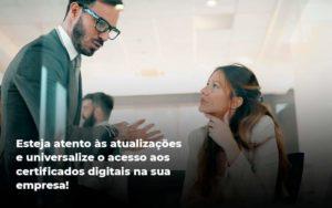 Quais Os Tipos De Certificados Digitais Quero Montar Uma Empresa - Escritório de Contabilidade em Caxias do Sul | Prime Cont