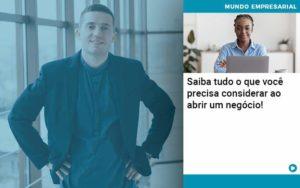 Saiba Tudo O Que Voce Precisa Considerar Ao Abrir Um Negocio Quero Montar Uma Empresa - Escritório de Contabilidade em Caxias do Sul | Prime Cont