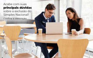 Acaba Com Suas Principais Duvidas Sobre A Exclusao Do Simples Nacional Post 1 - Escritório de Contabilidade em Caxias do Sul | Prime Cont
