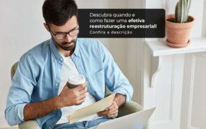 Descubra Quando E Como Fazer Um Efetiva Reestruturacao Empresarial Post (1) Quero Montar Uma Empresa - Escritório de Contabilidade em Caxias do Sul | Prime Cont