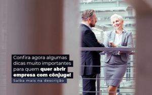 Confira Agora Algumas Dicas Muito Importantes Para Quem Quer Abrir Empresa Com Conjuge Post 1 - Escritório de Contabilidade em Caxias do Sul | Prime Cont