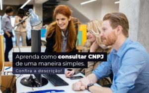 Aprenda Como Consultar Cnpj De Uma Maneira Simples Post 1 - Escritório de Contabilidade em Caxias do Sul | Prime Cont
