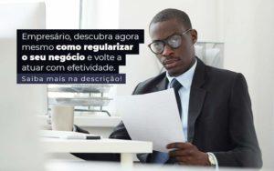 Empresario Descubra Agora Mesmo Com Oregularizar O Seu Negocio E Volte A Atuar Com Efetividade Post 1 - Escritório de Contabilidade em Caxias do Sul | Prime Cont