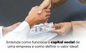 Entenda Como Funciona O Capital Social De Uma Empresa E Como Definir O Valor Ideal Blog 1 - Escritório de Contabilidade em Caxias do Sul   Prime Cont
