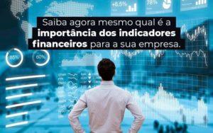 Saiba Agora Mesmo Qual E A Importancia Dos Indicadores Financeiros Para A Sua Empresa Blog 1 - Escritório de Contabilidade em Caxias do Sul | Prime Cont