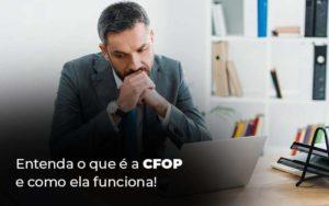 Entenda O Que E A Cfop E Como Ela Funciona Blog 1 - Escritório de Contabilidade em Caxias do Sul | Prime Cont
