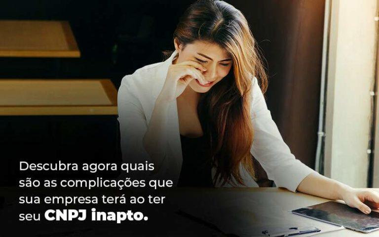 Descubra Agora Quais Sao As Complicacoes Que Sua Empresa Tera Ao Ter Seu Cnpj Inapto Blog 1 1 - Escritório de Contabilidade em Caxias do Sul | Prime Cont