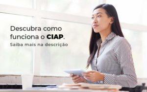 Descubra Como Funciona O Ciap Blog 1 - Escritório de Contabilidade em Caxias do Sul   Prime Cont